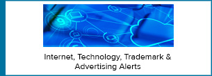 Internet, Technology, Trademark & Advertising Alerts